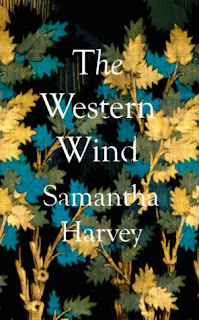 The Western Wind by Samantha Harvey - Reading, Writing, Booking