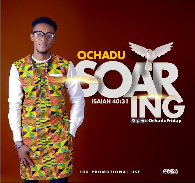 GOSPEL MUSIC: Ochadu - Soaring