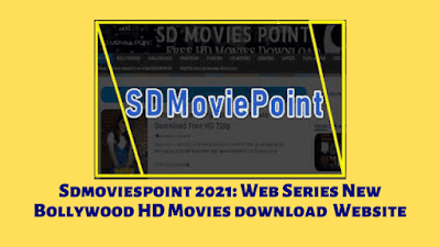 Sdmoviespoint 2021: Web Series New Bollywood HD Movies download  Website