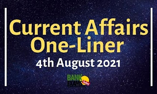 Current Affairs One-Liner: 4th August 2021