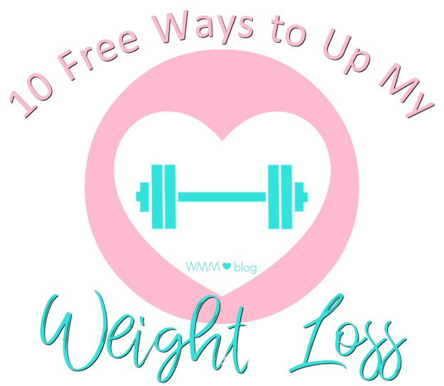 10 Free Ways to Up My Weight Loss by Wife Mommy Me