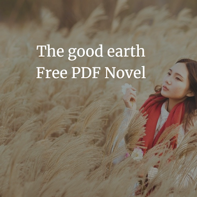The good earth PDF book by Pearls Buck (1947)