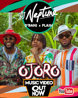 Video : DJ Neptune ft. Flash & D'Banj - OJORO