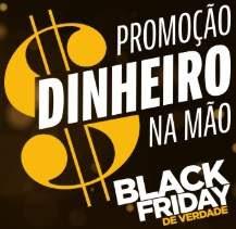 Cadastrar Promoção Black Friday de Verdade Dinheiro na Mão 2018