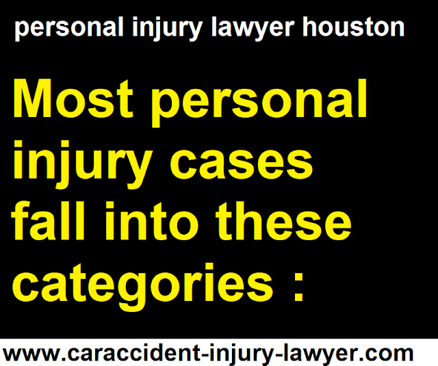 Most personal injury cases fall into these categories: