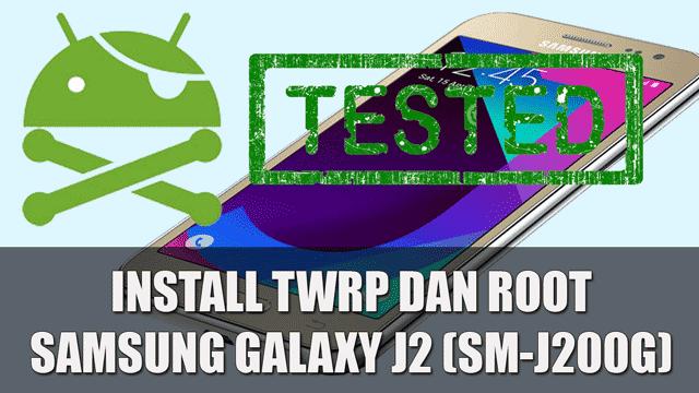 Install TWRP + Cara Root Samsung Galaxy J2 (SM-J200G) Tanpa / Dengan PC