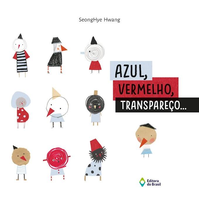Azul, vermelho, transpareço: livro sul-coreano ganha edição em português