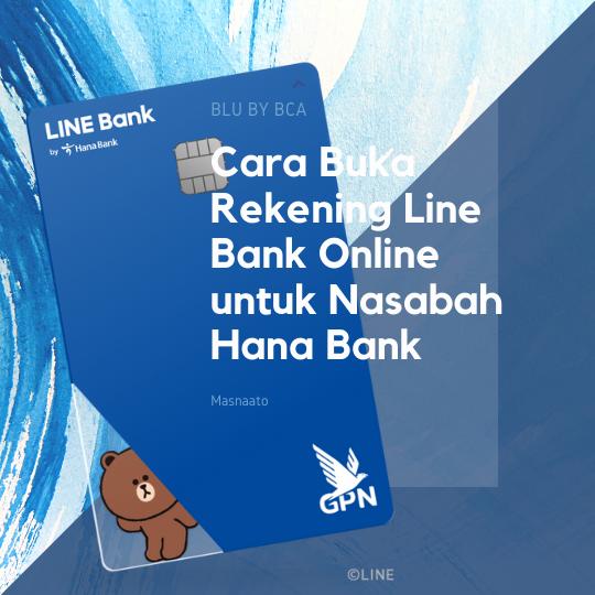 Cara Buka Rekening Line Bank Online untuk Nasabah Hana Bank
