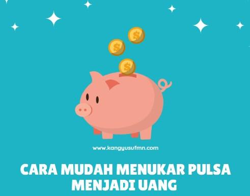 Cara Mudah Menukar Pulsa Menjadi Uang