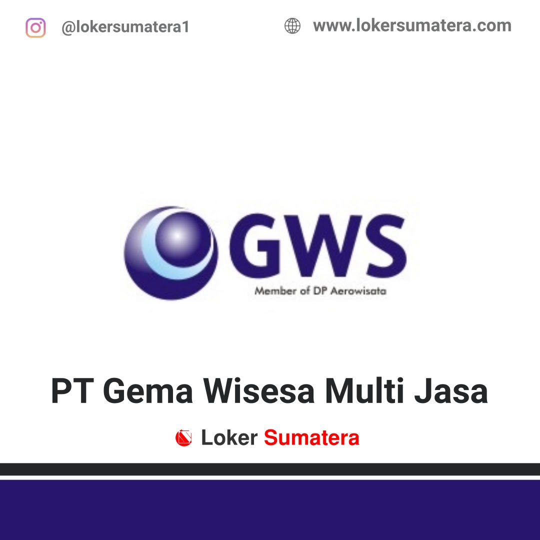 Lowongan Kerja Pekanbaru: PT Gema Wisesa Multi Jasa Maret 2021