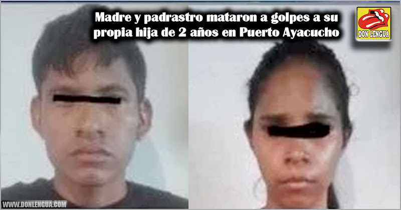 Madre y padrastro mataron a golpes a su propia hija de 2 años en Puerto Ayacucho