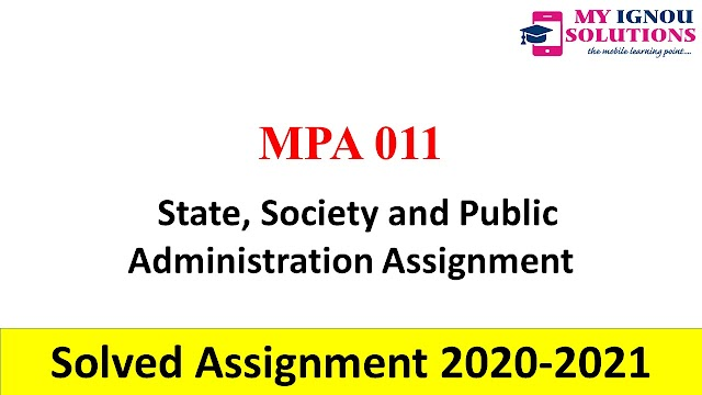 MPA 011 State, Society and Public Administration Assignment  Solved Assignment 2020-21