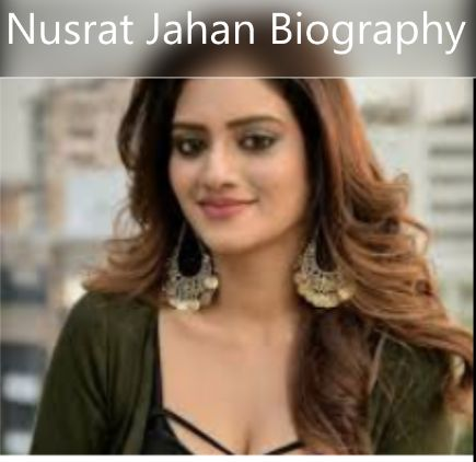 Nusrat Jahan Biography