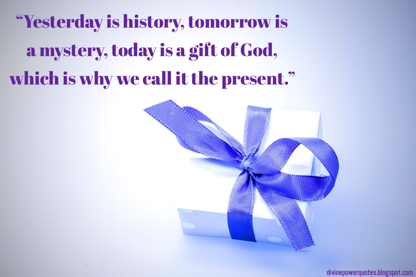 Divine Power Quotes Today Is A Gift Of God