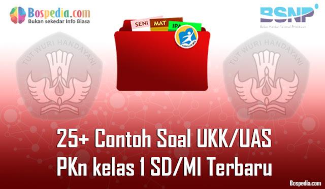 25+ Contoh Soal UKK/UAS PKn kelas 1 SD/MI Terbaru