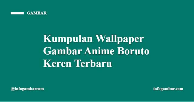 Kumpulan Wallpaper Gambar Anime Boruto Keren Terbaru
