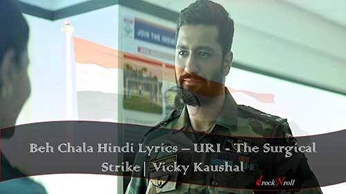 Beh-Chala-Hindi-Lyrics-URI-The-Surgical-Strike