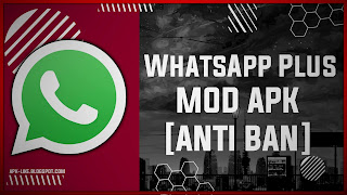 WhatsApp Plus APK [Anti-Ban] Latest (V14.21.0)