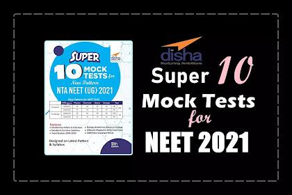 [PDF] Disha Super 10 Mock Tests for New Pattern NTA NEET (UG) 2021 | Free Download
