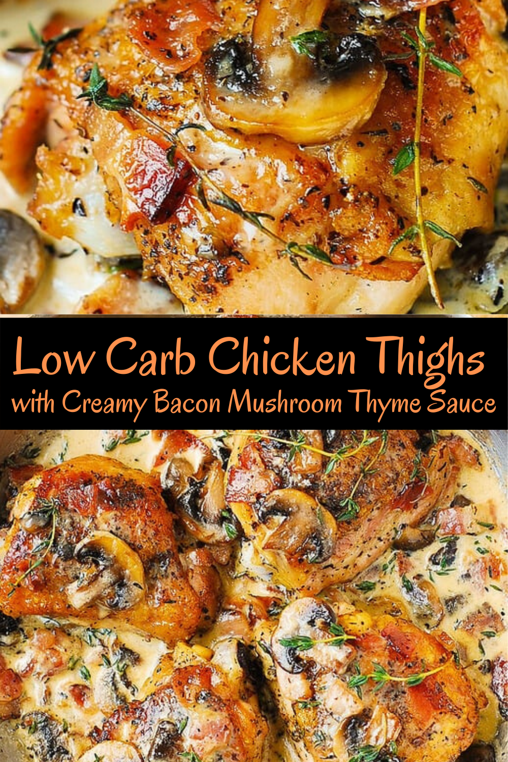Low Carb Chicken Thighs with Creamy Bacon Mushroom Thyme Sauce