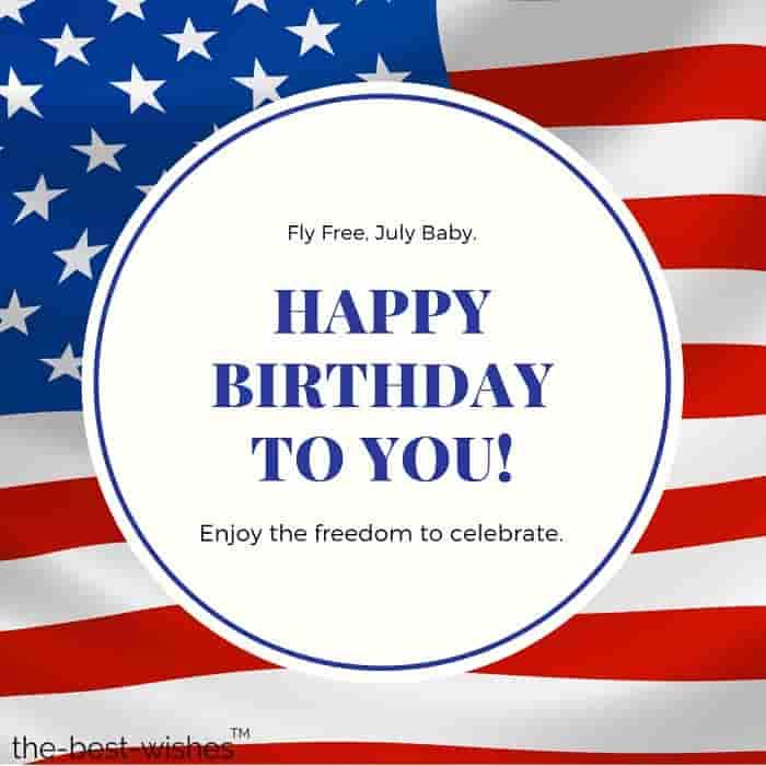 fly free july baby happy birthday to you enjoy the freedom to celebrate