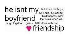 Quotes About Friendship: but i love his hugs, his smile,