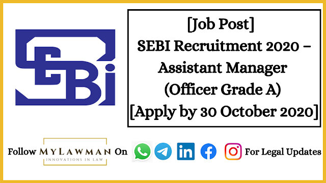 [Job Post]  SEBI Recruitment 2020 – Assistant Manager (Officer Grade A) [Apply by 30 October 2020]
