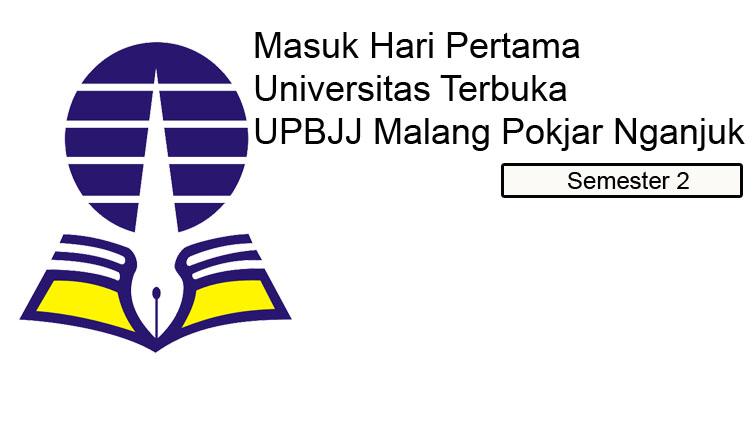 Masuk Hari Pertama di Universitas Terbuka UPBJJ Malang POKJAR Nganjuk Semester 2