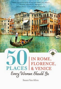 50 Places Every Woman Should Go in Rome, Florence, & Venice