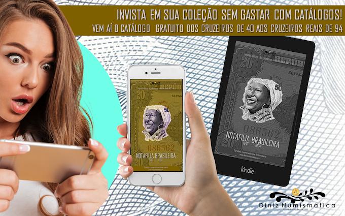 NOTAFILIA BRASILEIRA 1943-1994 - A Diniz Numismática lançará seu primeiro catálogo totalmente grátis.