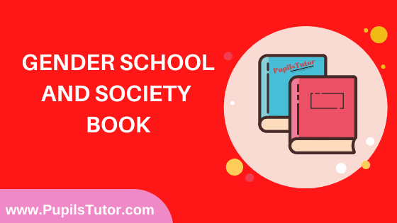 Gender School and Society Book in English Medium Free Download PDF for B.Ed 1st And 2nd Year / All Semesters And All Courses - www.PupilsTutor.Com