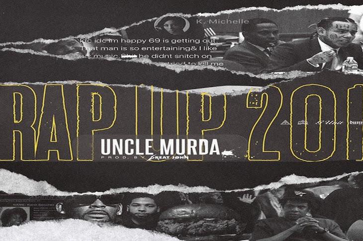 Listen: Uncle Murda - Rap Up 2019