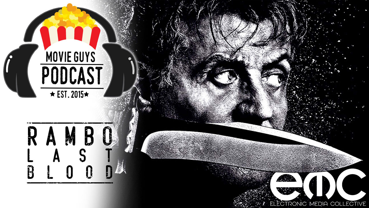 Movie Guys Podcast: Rambo Last Blood Review