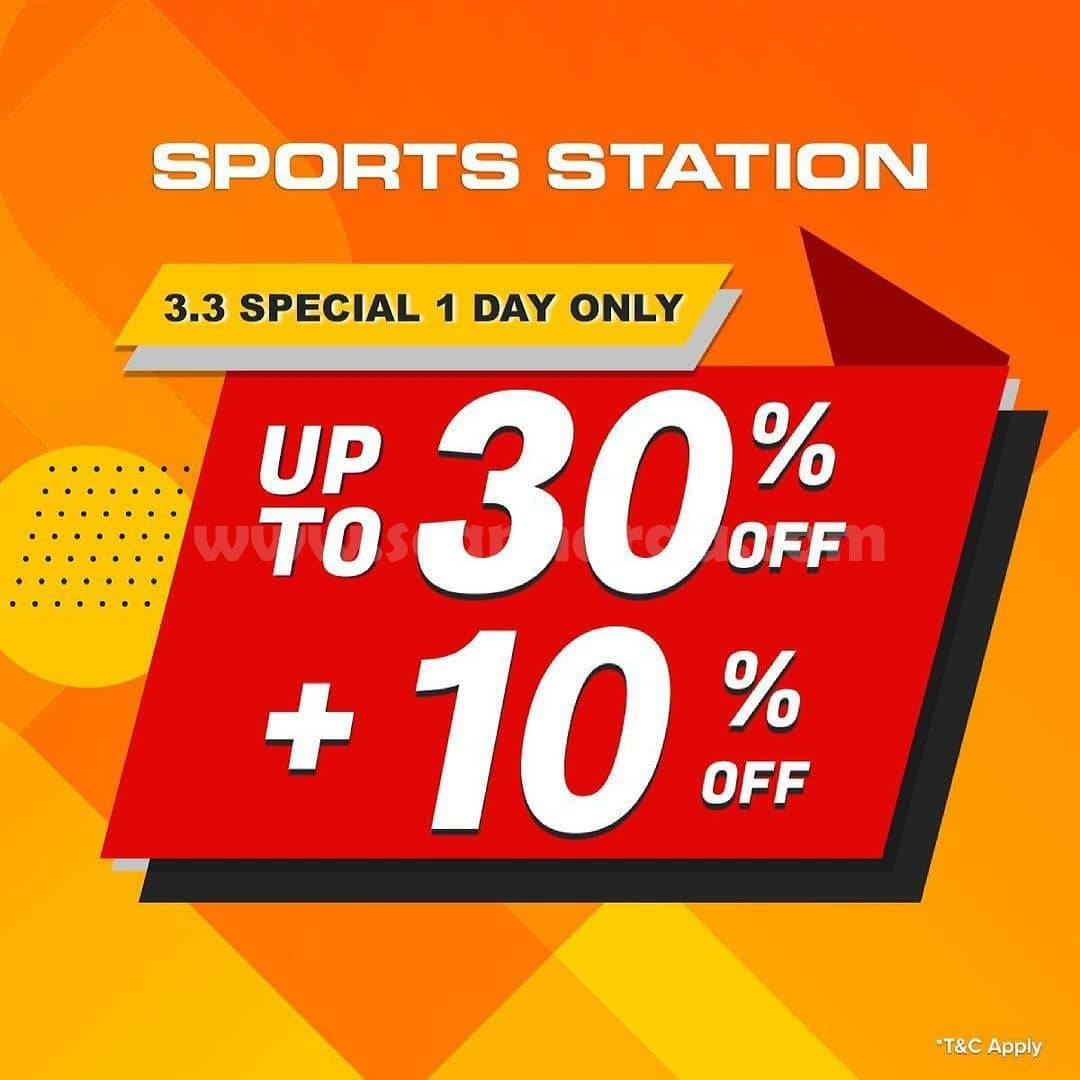 SPORTS STATION Promo 3.3 Special 1 Day Only! Up to 30% + 10% OFF