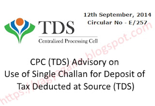 CPC (TDS) Advisory on Use of Single Challan for TDS Payment