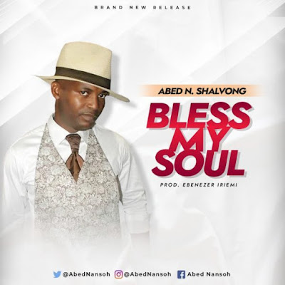 Abed N. Shalvong – Bless My Soul