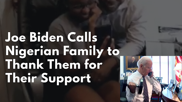 President Joe Biden calls Nigerian family to thank them for their support