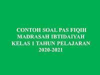 CONTOH SOAL PAS  FIQIH MADRASAH IBTIDAIYAH KELAS 1 TAHUN PELAJARAN 2020-2021