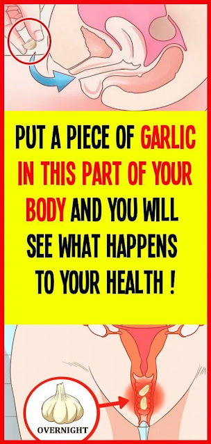 Put A Piece Of Garlic In This Part Of Your Body And You Will See What Happens To Your Health