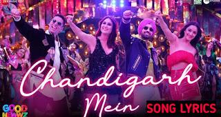 Chandigarh Mein Lyrics From Good Newwz, Akshay Kumar, Kareena Kapoor