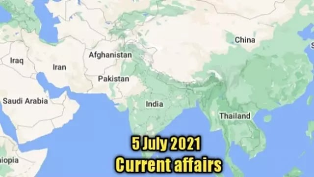 5 जुलाई 2021 National and international current affairs in hindi