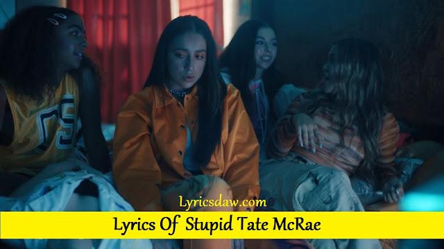 Lyrics Of Stupid Tate McRae