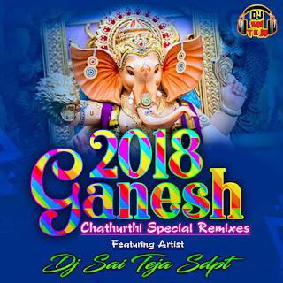 2018 Ganesh Chathurthi Special Remixes Vol - 1 Dj Sai Teja Sdpt