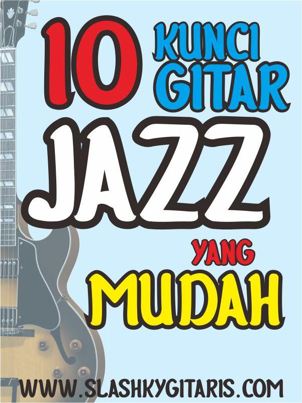 belajar gitar jazz, gitar jazz, chord jazz, kunci gitar jazz, slashky gitaris, www.slashkygitaris.com