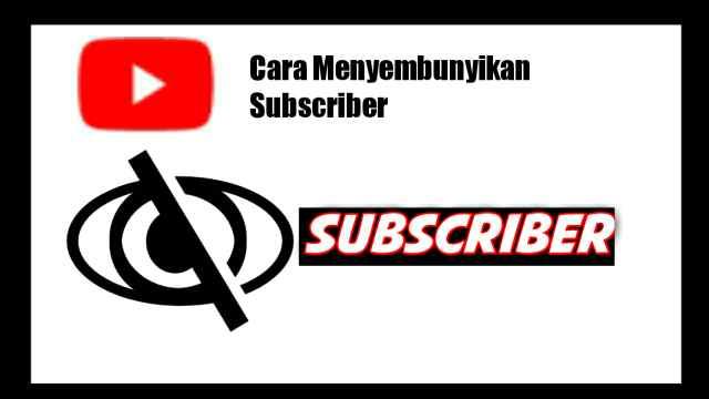 cara menyembunyikan subscriber youtube