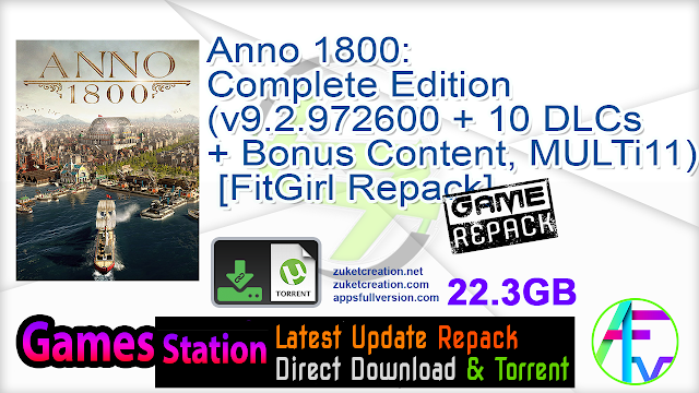 Anno 1800 Complete Edition (v9.2.972600 + 10 DLCs + Bonus Content, MULTi11) [FitGirl Repack, Selective Download – from 17 GB]