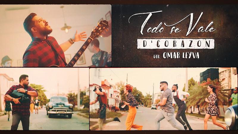 D'CORAZÓN - ¨Todo se vale¨ - Videoclip - Dirección: Omar Leyva. Portal Del Vídeo Clip Cubano