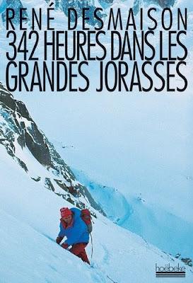 342 heures dans les Grandes Jorasses - René Desmaison - Hoëbeke