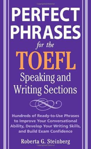 alt= Perfect-Phrases-for-the-TOEFL-Speaking-and-Writing-Sections-Perfect-Phrases-Series-by-Roberta-Steinberg