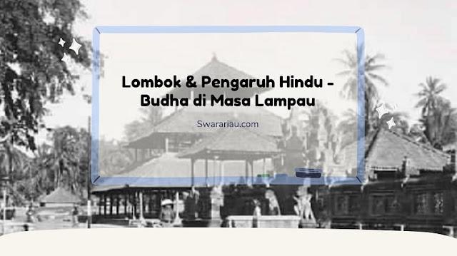 Pengaruh Hindu Budha di Gumi Gumi Sasak Lombok